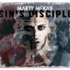 "Marty McKay: ""Sin's Disciple"" Intense with Huge Musical Muscle and Venom to Fuel the Emotions"