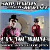 """Skip Martin Presents Dr Dance """"Can You Whine"""" feat Prince Ama & Galaxxy Quuen"""